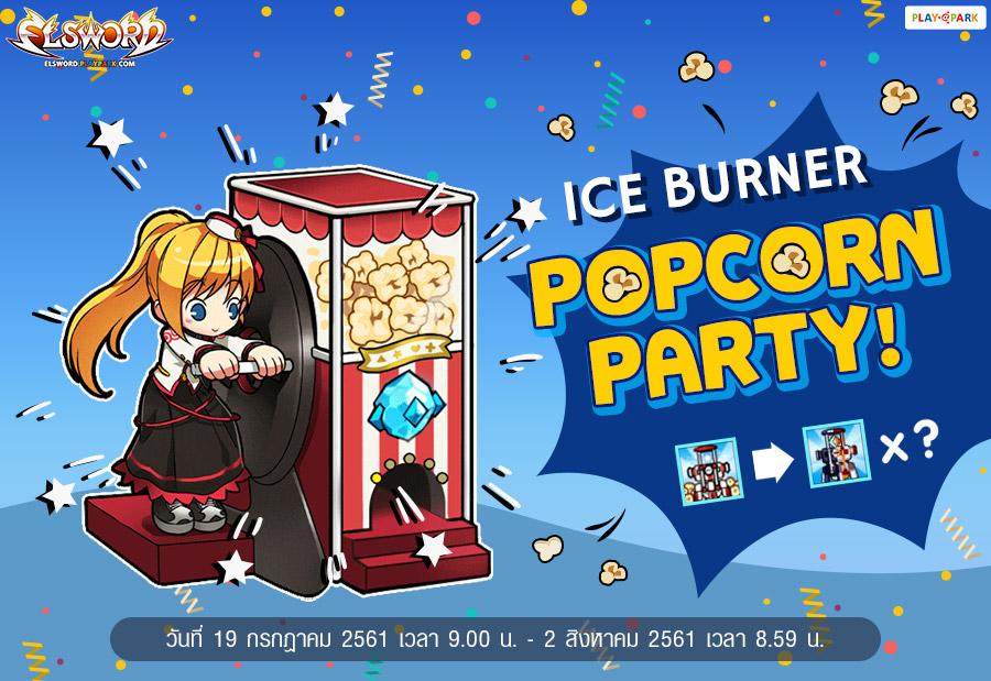 2018 Ice Burner Popcorn Party!